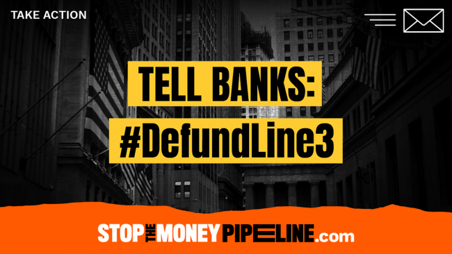 Stop The Money Pipeline - Defund Line 3