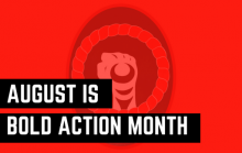 August Bold Action
