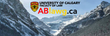 University of Calgary - Faculty of Law - https://ablawg.ca/